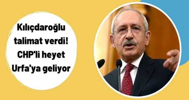 Kılıçdaroğlu talimat verdi! CHP'li heyet Urfa'ya geliyor .