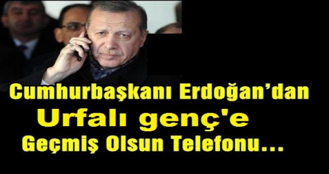 Erdoğan'dan Almanya'daki saldırıda yaralanan Urfalı genç'e geçmiş olsun  telefonu