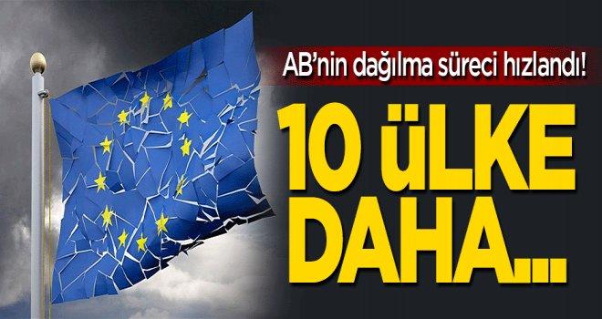 10 ülke daha AB'den ayrılmak istiyor!