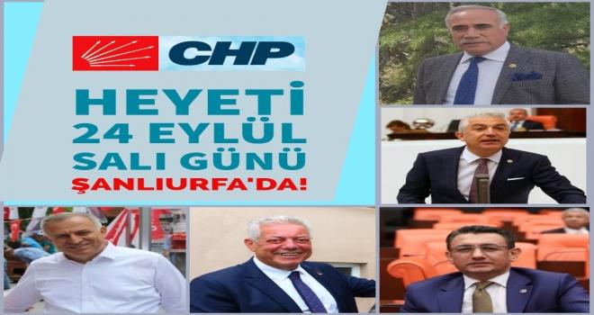 CHP Heyeti 24 Eylül'de Şanlıurfa'ya geliyor