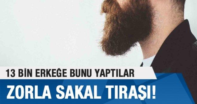 13 bin erkeğin sakalı zorla kesildi