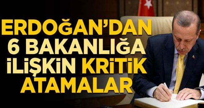 Cumhurbaşkanı Erdoğan'dan 6 bakanlığa ilişkin kritik atamalar