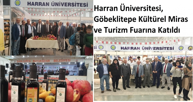 Harran Üniversitesi, Göbeklitepe Kültürel Miras ve Turizm Fuarına Katıldı