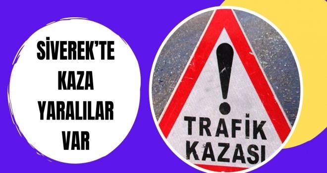 SİVEREK'TE KAZA YARALILAR VAR