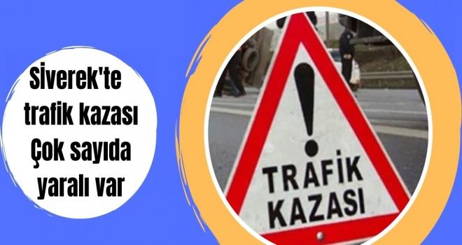 Sİverek'te  trafik kazası: Çok sayıda yaralı var