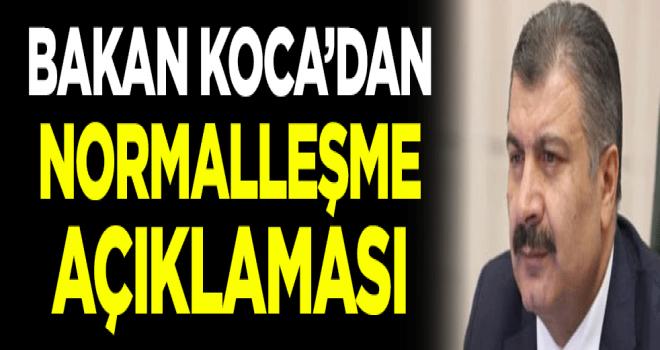 Sağlık Bakanı Fahrettin Koca'dan normalleşme açıklaması