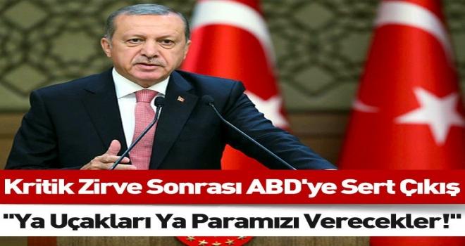 Erdoğan Noktayı Koydu; Ya Uçakları Ya Da Paramızı Verecekler!