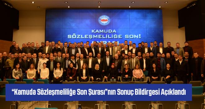 """""""Kamuda Sözleşmeliliğe Son Şurası""""nın Sonuç Bildirgesi Açıklandı"""