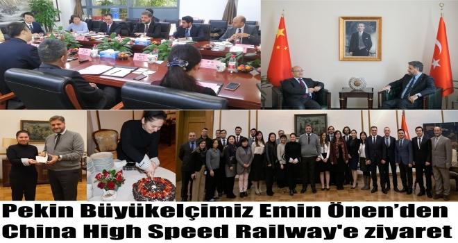 Pekin Büyükelçimiz Emin Önen'den  China High Speed Railway'e ziyaret