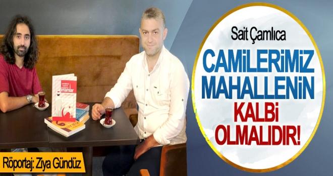 CAMİLERİMİZ MAHALLENİN KALBİ OLMALIDIR!