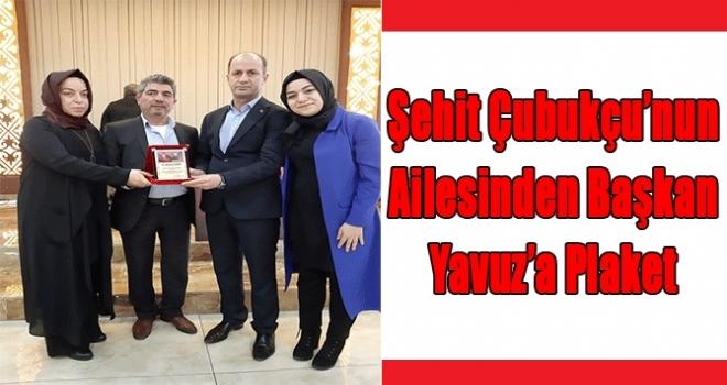 Şehit Çubukçu'nun Ailesinden Başkan Yavuz'a Plaket