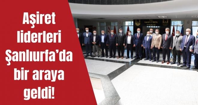 Aşiret liderleri Şanlıurfa'da bir araya geldi!