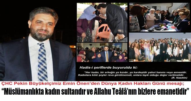 """""""Müslümanlıkta kadın sultandır ve Allahu Teâlâ'nın bizlere emanetidir"""""""