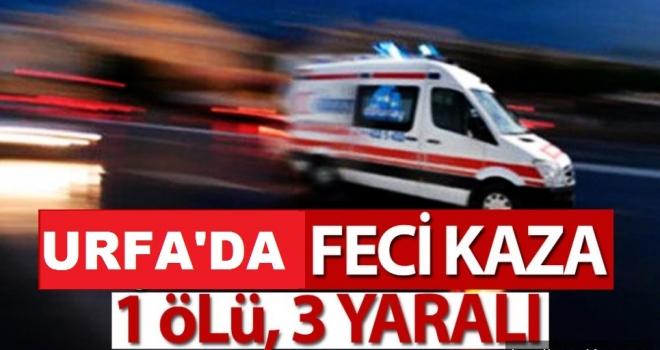 Şanlıurfa-Diyarbakır Yolunda Kaza; 1 Ölü, 3 Yaralı
