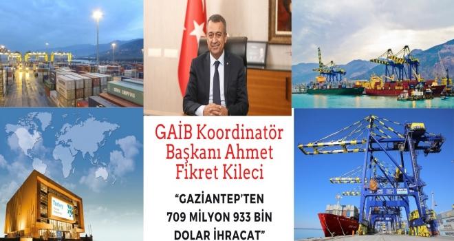 """""""Gaziantep'ten 709 milyon 933 bin dolar İhracat"""""""