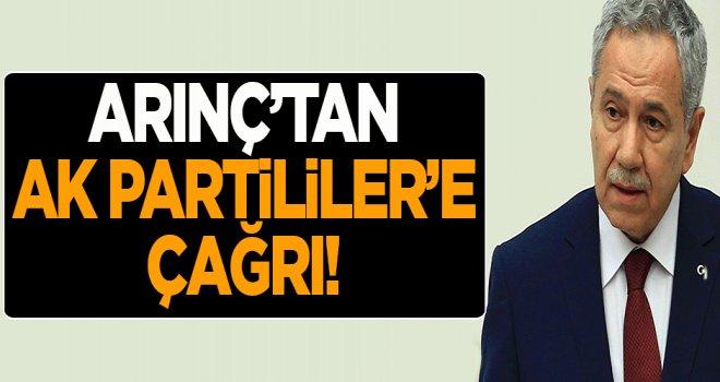 Bülent Arınç'tan AK Partililer'e çağrı!