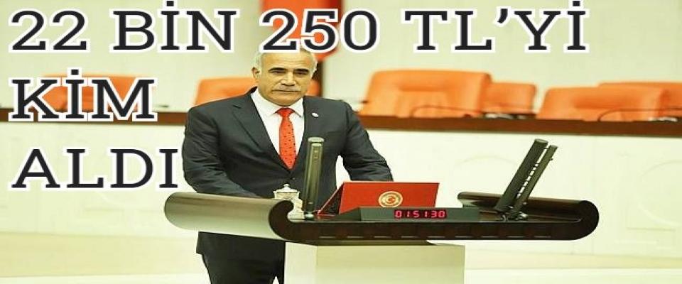 22 BİN 250 TL'Yİ KİM ALDI