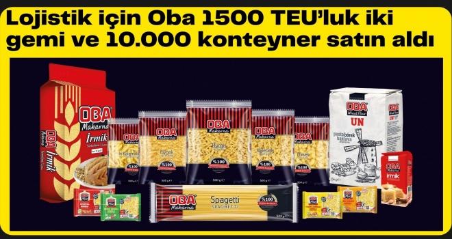 Lojistik için Oba 1500 TEU'luk iki gemi ve 10.000 konteyner satın aldı
