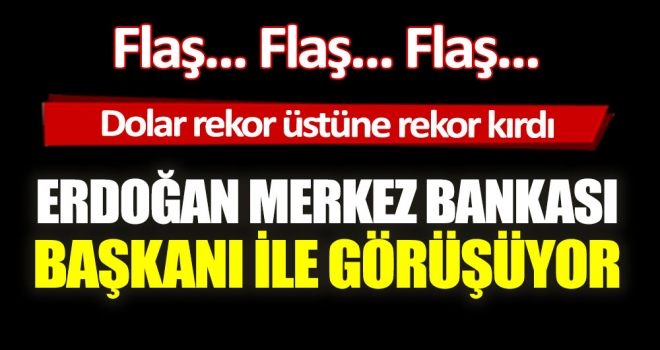 Erdoğan Merkez Bankası Başkanı Şahap Kavcıoğlu ile görüşüyor