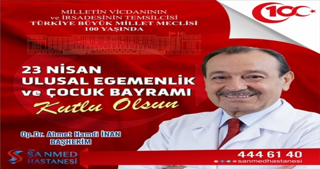 Şanmed Hastanesi Başhekimi İnan'dan 23 Nisan Mesajı