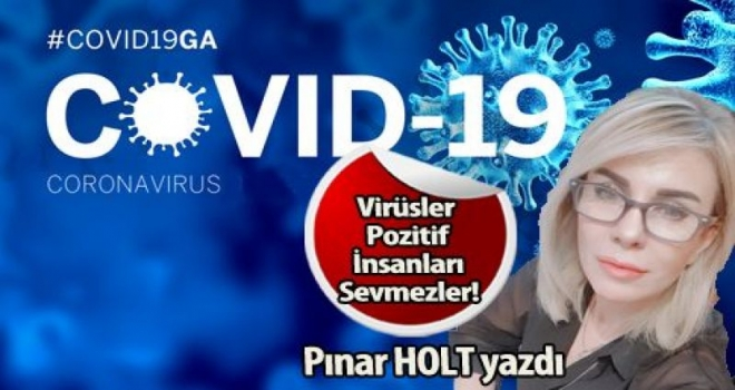 VİRÜSLER POZİTİF İNSANLARI SEVMEZLER!