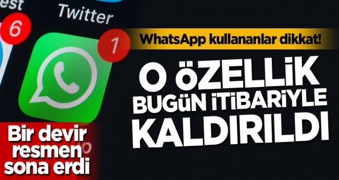 WhatsApp kullananlar dikkat! Bugün itibariyle kaldırıldı