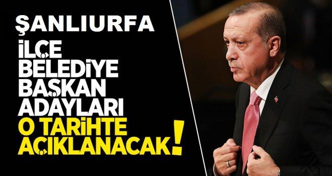 İşte AK Parti Urfa adaylarının açıklanacağı gün  belli oldu.