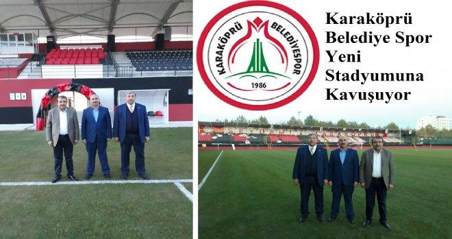 Karaköprü Belediye Spor Yeni Stadyumuna Kavuşuyor