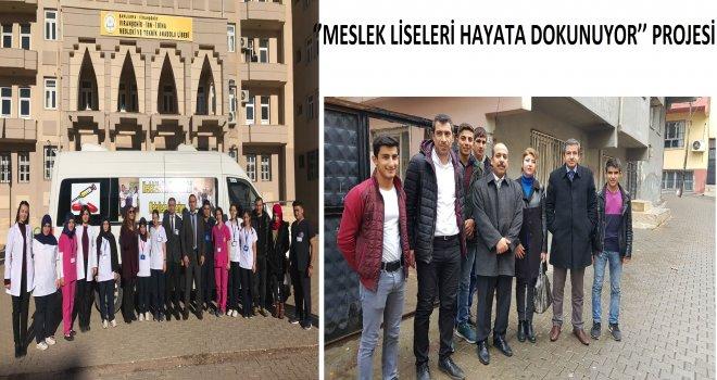 ''MESLEK LİSELERİ HAYATA DOKUNUYOR'' PROJESİ