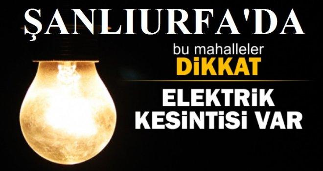 Şanlıurfa'da Dikkat! Elektrik Kesintisi Var