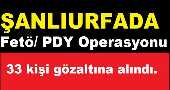 Urfa'da operasyon: 33 kişi gözaltına alındı